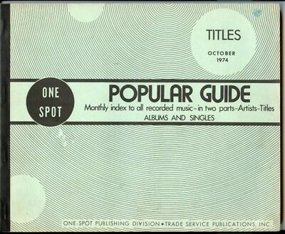 ONE SPOT Oct.74 USA POPULAR GUIDE MONTHLY TITLE INDEX TO RECORDED MUSIC 45s/LPs
