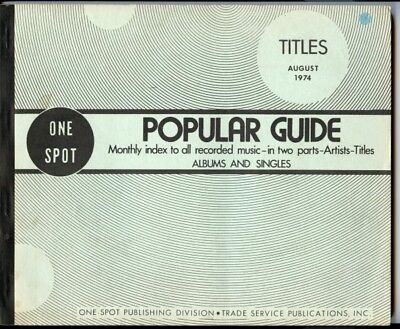 ONE SPOT Aug.74 USA POPULAR GUIDE MONTHLY TITLE INDEX TO RECORDED MUSIC 45s/LPs