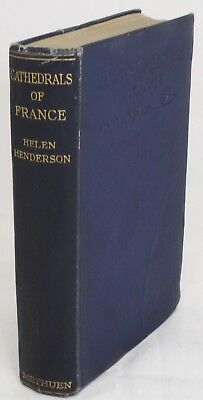 Cathedrals of France, Notre Dame etc Helen Henderson 1929 First Edition