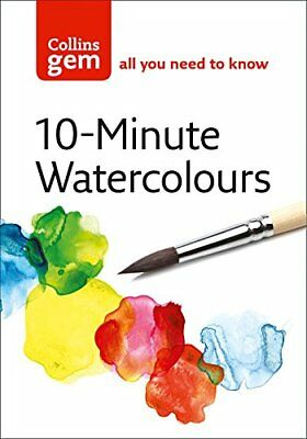 10-Minute Watercolours: Techniques and Tips for Quick Watercolours-Hazel Soan