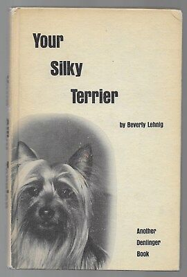 Your Silky Terrier Vintage Dog Breed Book Illustrated Beverly Lehnig 1972 1st Ed