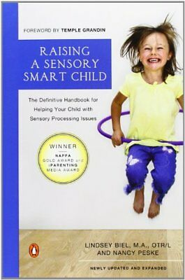 Raising a Sensory Smart Child: The Definitive Handbook for Helping Your Child wi