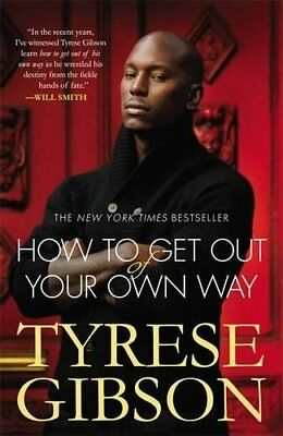 How to Get Out of Your Own Way-Tyrese Gibson