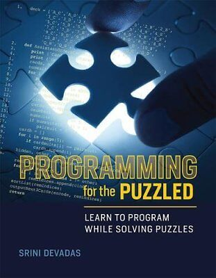 Programming for the Puzzled: Learn to Program While Solving Puzzles-Srini Devada