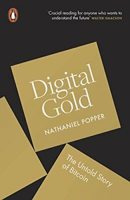 Digital Gold: The Untold Story of Bitcoin-Nathaniel Popper