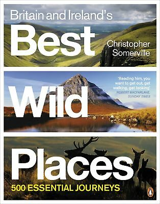 Britain and Ireland's Best Wild Places, Somerville, Christopher