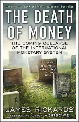 The Death of Money, Rickards, James