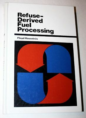 Refuse-Derived Fuel Processing Floyd Hasselriis 1984 AUTHOR SIGNED/INSCRIBED