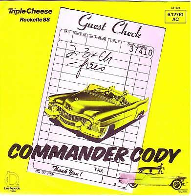 """7"" - COMMANDER CODY - Triple Cheese -sehr RAR !!!"