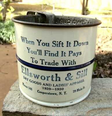 Vintage Advertising Flour Sifter - Ellsworth & Sill Dry Goods Cooperstown N.Y.