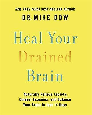 Heal Your Drained Brain, Dow, Mike