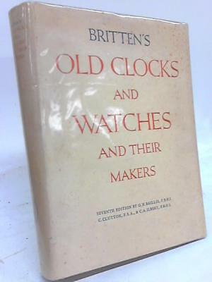 Britten's Old Clocks and Watches and their  Britten 1956 Book 86737