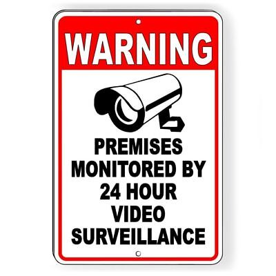 Premises Monitored By 24 Hour Video Surveillance Metal Sign security cctv S031