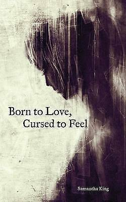 Born to Love, Cursed to Feel, King, Samantha