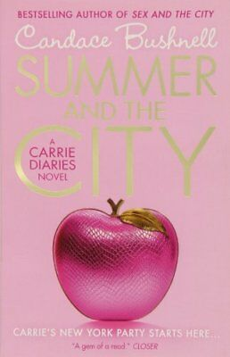 Summer and the City: A Carrie Diaries Novel New Paperback Book Candace Bushnell