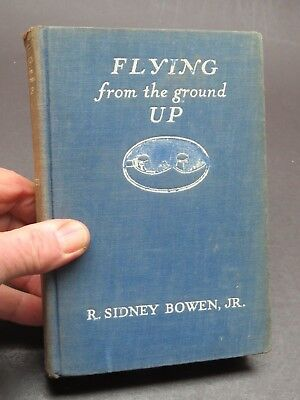 Original 1931 234pg Flight Training Manual - Flying From The Ground Up - Bowen