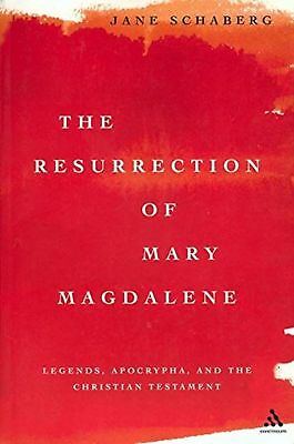 The Resurrection of Mary Magdalene: Legends, Apocrypha, and the Chri... NEW BOOK