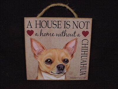 CHIHUAHUA A House Is Not Home DOG Easel Stand SIGN Wood PLAQUE tan brown puppy