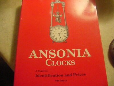 Ansonia Clocks: A Guide to Identification and Prices by Tran Duy Ly (1989) 304 p