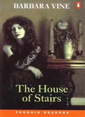 The House of Stairs (Penguin Longman Penguin Readers),Barbara Vine