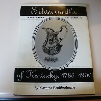 Book - Silversmiths, Jewelers, Watch And Clock Makers Of Ky 1785-1900 - Signed