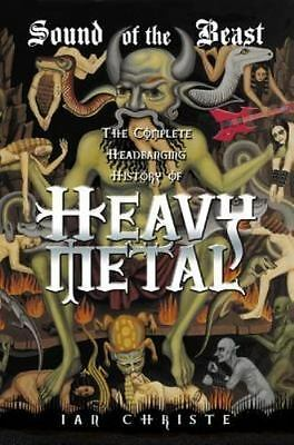 Sound of the Beast : The Complete Headbanging History of Heavy Metal by Ian...
