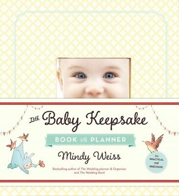 The Baby Keepsake Book and Planner, Mindy Weiss
