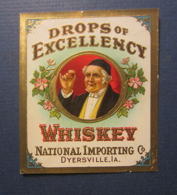 Old Antique c.1910 - DROPS OF EXCELLENCY - WHISKEY LABEL - Dyersville IOWA