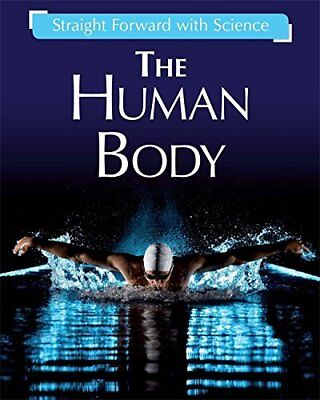 The Human Body (Straight Forward with Science) New Hardcover Book Peter Riley, F