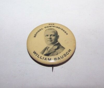 Vintage William Bausch School Commissioner Rochester Ny Political Pinback Badge