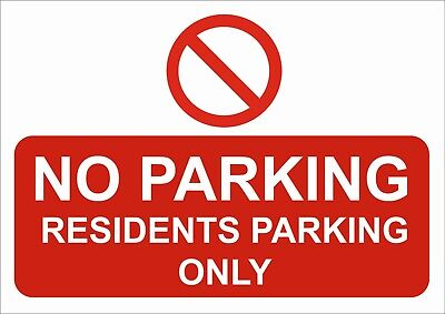 No Parking - Residents Parking Only A5/A4/A3 Sticker Or Foamex Sign  Waterproof