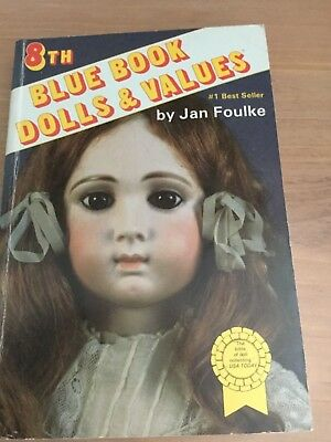 Blue Book Doll Value 8th Edition Antique & Modern DOLL Values by Jan Folke