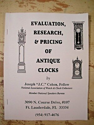 EVALUATION RESEARCH & PRICING OF ANTIQUE CLOCKS Cohen 1995 SC Horology Guide