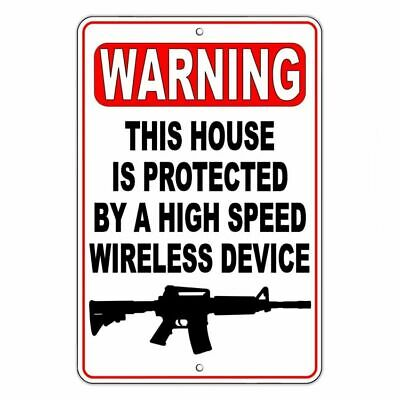 Warning This House Is Protected By A High Speed Wireless Device Metal Sign SG014