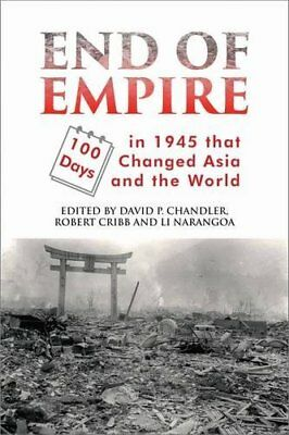 End of Empire: 100 Days in 1945 That Changed Asia and the World (Asia Insights,
