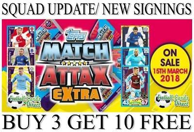 Match Attax EXTRA 2017/18 17/18 - SQUAD UPDATE/ NEW SIGNING CARDS