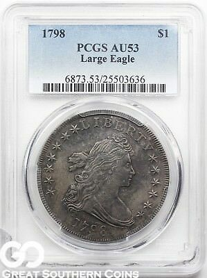 1798 Draped Bust Dollar PCGS AU 53 ** Sharp For Grade, Collectible Type!