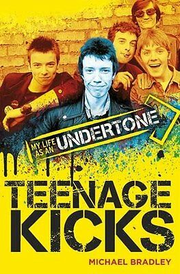 Teenage Kicks: My Life as an Undertone New Paperback Book Michael Bradley