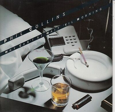 """7""""-   Phil Collins (Genesis) = Why Can't It Wait 'til Morning / Like China"""