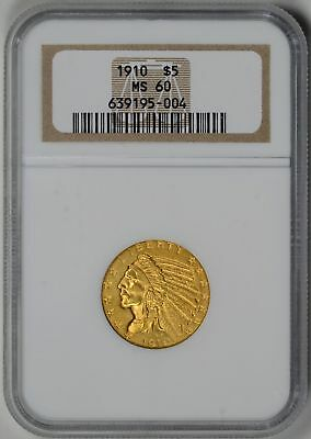 1910  $5 Gold Indian NGC  Certified  MS60  *  #639195-004