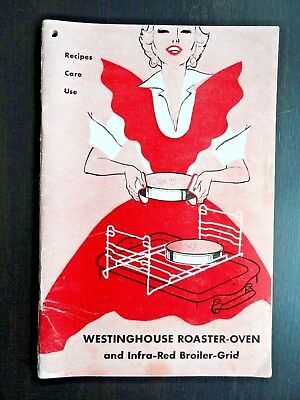 Westinghouse Roaster-Oven and Infra-Red Broiler-Grid - recipes care use 1954