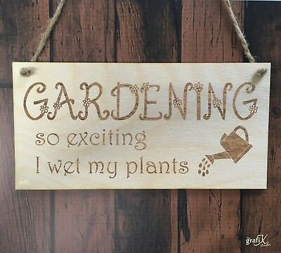 Gardening Wet My Plants Funny Wooden Plaque Sign Laser Engraved pq23