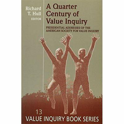 A Quarter Century of Value Inquiry: Presidential Addresses Before the American S