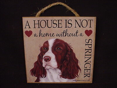 SPRINGER A House Is Not A Home DOG Easel Stand WOOD SIGN wall PLAQUE Spaniel NEW