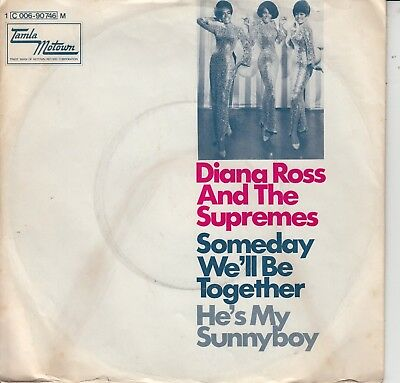 """7""""-  Diana Ross And The Supremes = Someday We'll Be Together / He's My Sunny Boy"""
