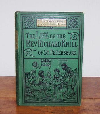 1870 LIFE Of RICHARD KNILL Of ST PETERSBURG Rare MISSIONARY PRESENTATION COPY