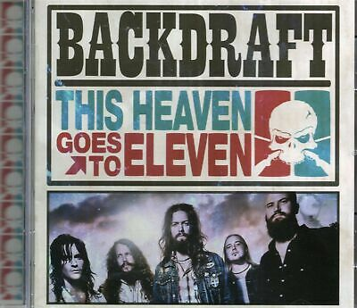 Backdraft - This Heaven Goes To Eleven (2011 CD) New & Sealed