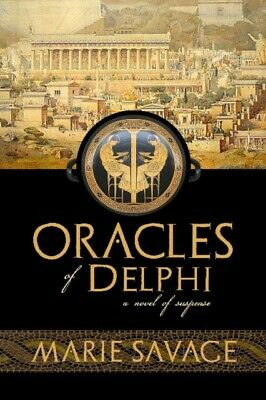 ORACLES OF DELPHI: A NOVEL OF SUSPENSE  , Savage, Marie, 97809892...
