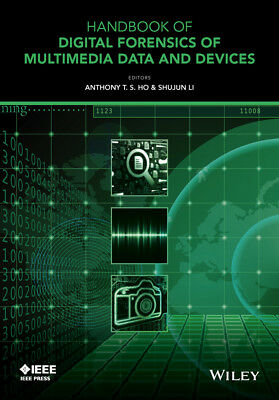 Handbook of Digital Forensics of Multimedia Data and Devices, Anthony T. S. Ho