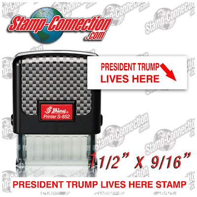 PRESIDENT TRUMP Lives Here (RED) Shiny S-852 Self-Inking Stamp